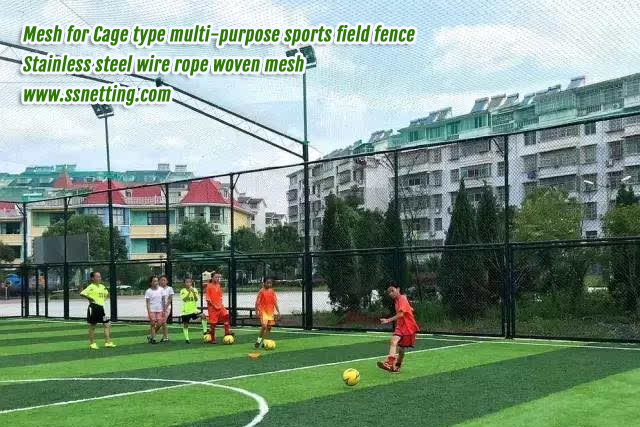 Wire Mesh for Cage type multi-purpose sports field fence, stainless steel wire rope woven mesh, www.ssnetting.com