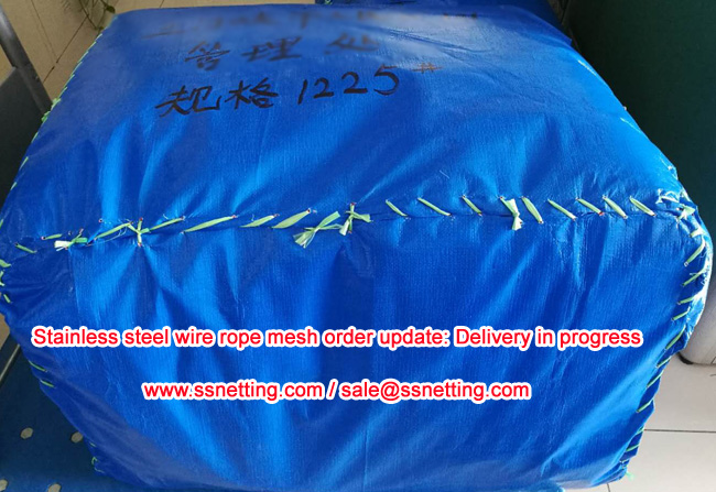 Stainless steel wire rope mesh order update Delivery in progress